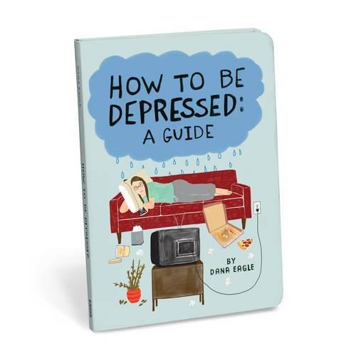 How to Be Depressed por Dana Eagle