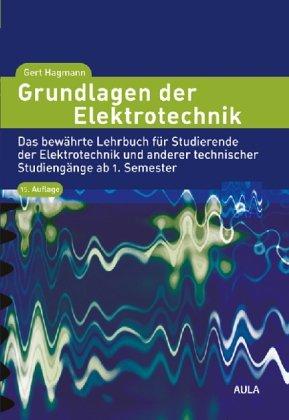 Aula-Verlag Gmbh Grundlagen der Elektrotechnik: Das bewährte Lehrbuch für Studierende der Elektrotechnik und anderer technischer Studiengänge ab 1. Semseter