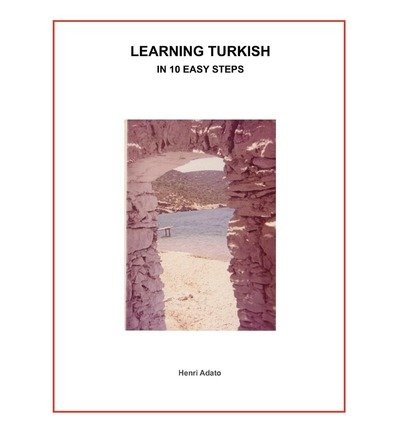 learning-turkish-in-10-easy-steps-author-henri-adato-published-on-august-2012