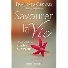 Savourer la vie : Une invitation à la table de la sagesse de Gervais. François (2012) Broché
