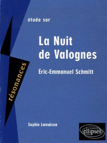 Etude sur Eric-Emmanuel Schmitt, La Nuit de Valognes