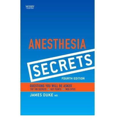 [(Anesthesia Secrets)] [ By (author) James Duke ] [April, 2010]