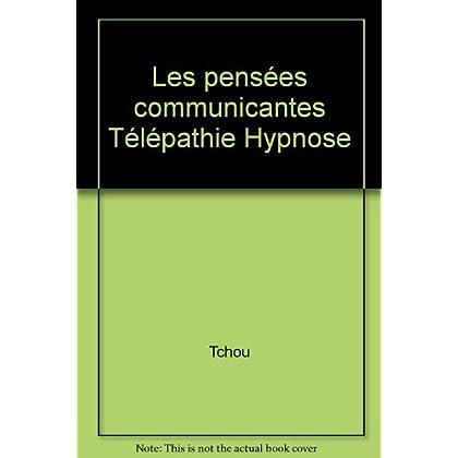 Les pensées communicantes Télépathie Hypnose