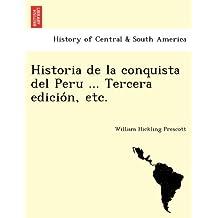 Historia de la conquista del Peru ... Tercera edición, etc.