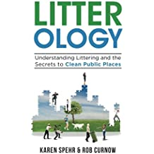 Litter-ology: Understanding Littering and the Secrets to Clean Public Places