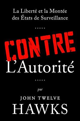 Couverture du livre Contre L'Autorité: La liberté et la montée des États de surveillance