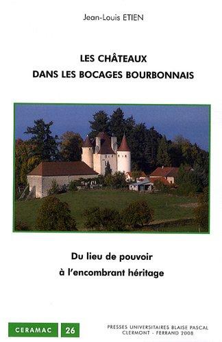 Les châteaux dans les bocages bourbonna...