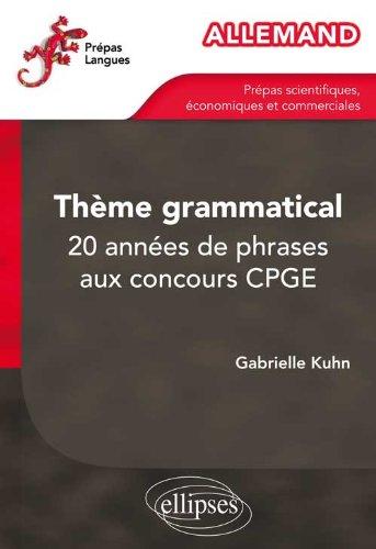 Allemand Thème Grammatical 20 Années de Phrases aux Concours CPGE par Gabrielle Kuhn