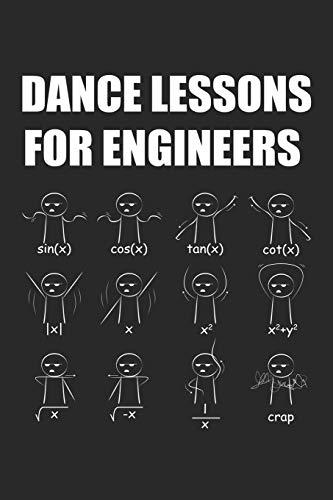 Dance Lessons for Engineers: Mathematiker Ingenieurwesen Sinus Cosinus Tangente Notizbuch liniert DIN A5 - 120 Seiten für Notizen, Zeichnungen, Formeln   Organizer Schreibheft Planer Tagebuch