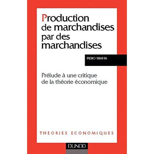 Production de marchandises par des marchandises - Prélude à une critique de la théorie économique