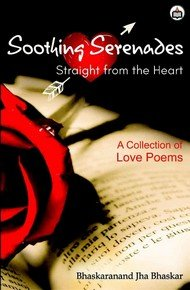 Soothing Serenades: Straight from the Heart (A Collection of Love Poems)