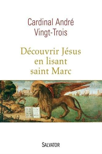 Découvrir Jésus en lisant saint Marc