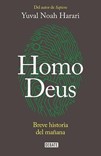 Homo Deus: Breve historia del mañana por Yuval Noah Harari