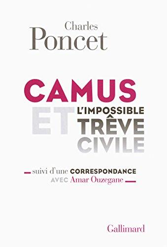 Camus et l'impossible Trêve civile/Correspondance avec Amar Ouzegane: Suivi d'une Correspondance avec Amar Ouzegane (1976)