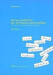 Design entdecken - der Werkbund macht Schule: Kreativität, Gestaltung und Nachhaltigkeit im Unterricht