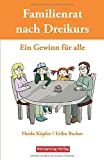 Familienrat nach Dreikurs - Ein Gewinn für alle - Heide Köpfer, Erika Becker