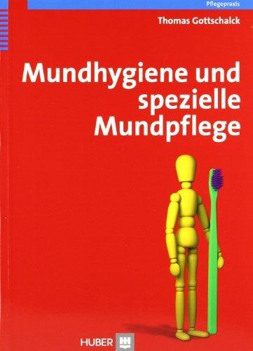 mundhygiene-und-spezielle-mundpflege-praxishandbuch-fr-pflegende-und-dentalhygienikerinnen