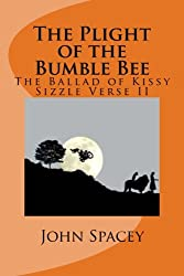 The Plight of the Bumble Bee: The Ballad of Kissy Sizzle Verse II: Volume 2