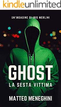 Ghost: la sesta vittima