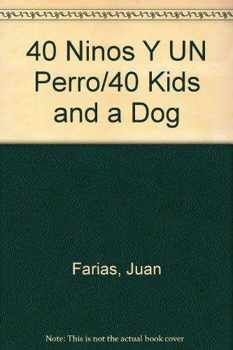 40 Ninos Y UN Perro/40 Kids and a Dog por Juan Farias