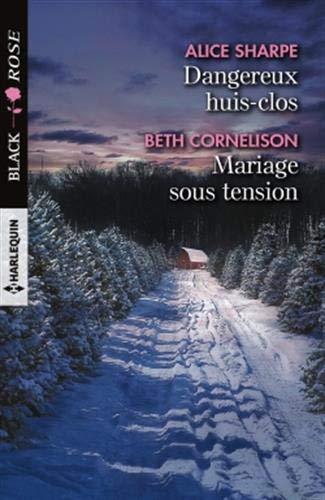 Dangereux huis-clos - Mariage sous tension par Alice Sharpe