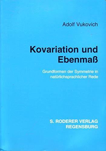 Kovariation und Ebenmass. Grundformen der Symmetrie in natürlichsprachlicher Rede