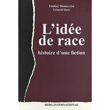 L'idée de race - Histoire d'une fiction