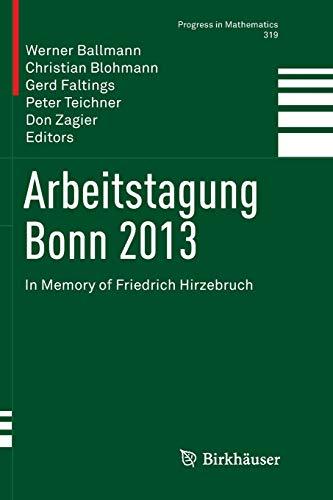Arbeitstagung Bonn 2013: In Memory of Friedrich Hirzebruch (Progress in Mathematics, Band 319)