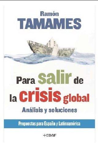 Para Salir De La Crisis Global (Ensayo) de Ramón Tamames Gómez (17 nov 2011) Tapa blanda