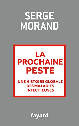 La prochaine peste: Une histoire globale des maladies infectieuses