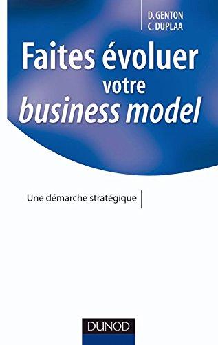 Faites évoluer votre business model: Une démarche stratégique