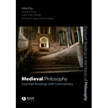 Medieval Philosophy: Essential Readings with Commentary (Blackwell Readings in the History of Philosophy)