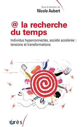 Vignette du document @ la recherche du temps. individus hyperconnectés, société accélérée : tensions et transformations