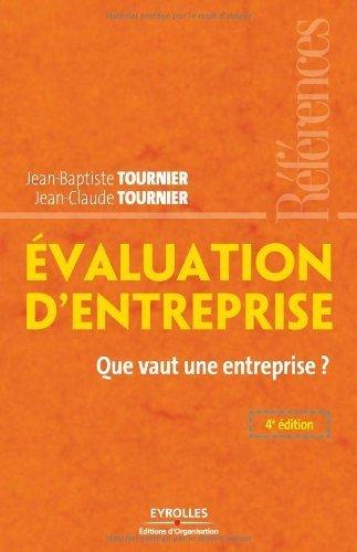 Evaluation d'entreprise : Que vaut une entreprise ? de Tournier. Jean-Baptiste (2007) Broch