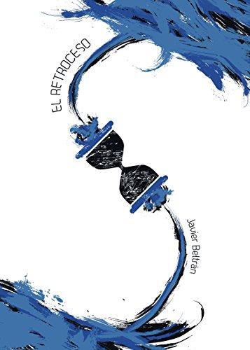 El Retroceso (Spanish Edition)