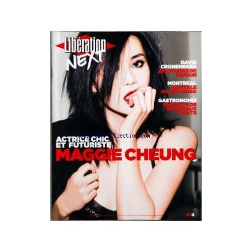 LIBERATION NEXT [No 4] du 01/11/2007 - MAGGIE CHEUNG - DAVID CRONEBERG - LES MAFIAS DE DEMAIN - MONTREAL - CAPITALE DU JEU VIDEO - GASTRONOMIE - EN QUETE DE NOUVEAUX GOUTS