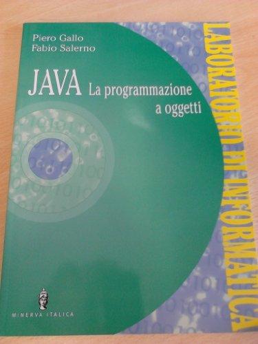 Java. La programmazione a oggetti. Per le Scuole superiori
