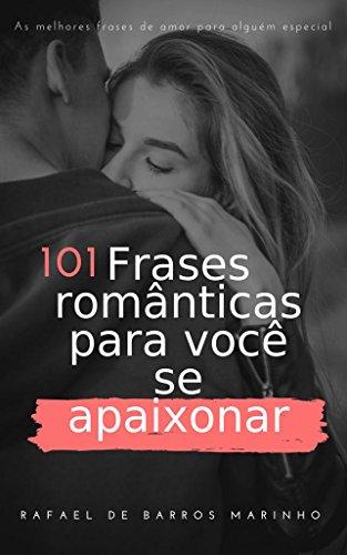 Frases Romanticas Para Você Se Apaixonar Frases Versos