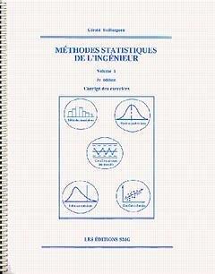 Méthodes statistiques de l'ingénieur, volume 1, corrigé des exercices, 3e édition