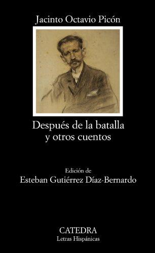Después de la batalla y otros cuentos (Letras Hispánicas) por Jacinto Octavio Picón
