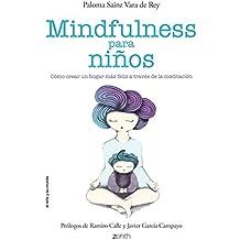 Mindfulness Para Niños (El Niño y su Mundo) de Paloma Sainz Martínez Vara de Rey (24 feb 2015) Tapa blanda