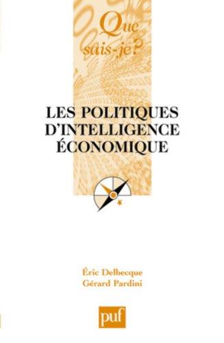 Les politiques d'intelligence économique par Eric Delbecque, Gérard Pardini