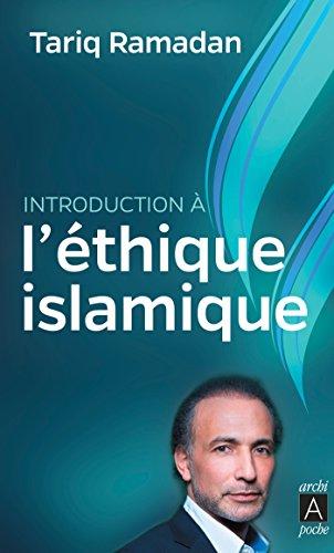 Introduction à l'éthique islamique par Tariq Ramadan
