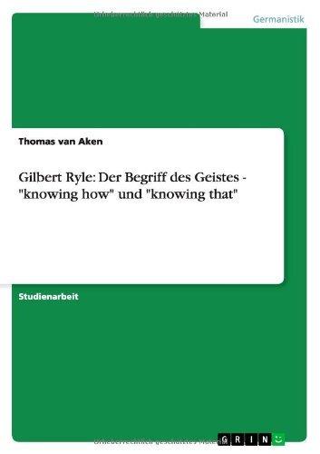 Gilbert Ryle: Der Begriff des Geistes - knowing how und knowing that by Thomas van Aken (2007-09-21)