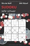Sudoku sehr schwer: 360 Rätsel, sehr schwer (360 sehr schwere Sudoku Rätsel, Band 1) - Nicole Hoff