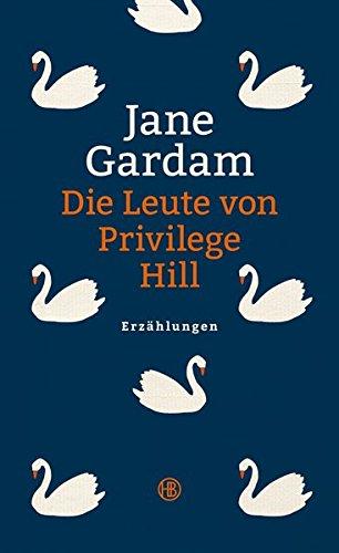 Buchseite und Rezensionen zu 'Die Leute von Privilege Hill: Erzählungen' von Jane Gardam