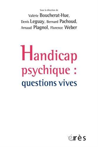 Handicap psychique : Questions vives