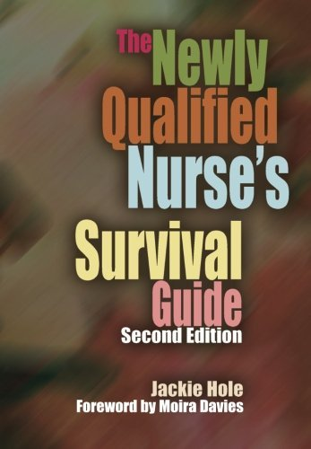 The Newly Qualified Nurse's Survival Guide: 2 by Jackie Hole (28-Feb-2009) Paperback