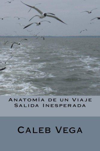 Anatomía de un Viaje Salida Inesperada por Caleb Vega