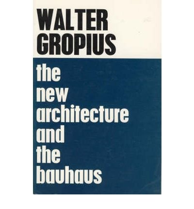 By Walter Gropius ( Author ) [ New Architecture and the Bauhaus M.I.T. Paperback By Mar-1965 Paperback